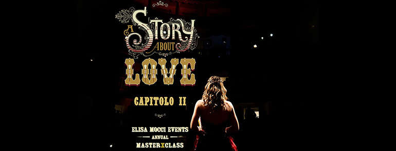 "A Story About Love II: ""Courage"" – Elisa Mocci Events"