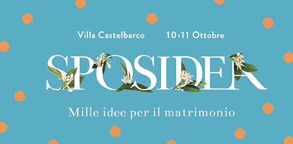 SPOSIDEA vi da appuntamento il 10 e 11 ottobre a Villa Castelbarco – Vaprio d'Adda